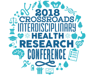 2018 Crossroads Interdisciplinary Health Research Conference